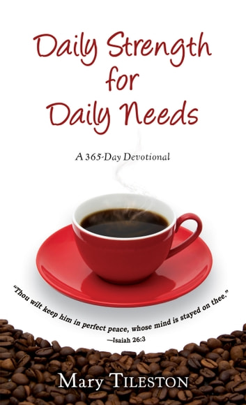 Daily Strength for Daily Needs ebook by Mary Tileston