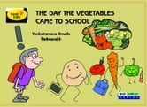 The Day Vegetables Came to School ebook by Venkataramana Gowda