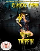 Witch Trippin': Magic and Mayhem Universe - Witchin', #3 ebook by