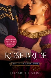 Rose Bride ebook by Elizabeth Moss