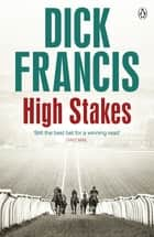 High Stakes ebook by Dick Francis