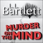 Murder On The Mind audiobook by L.L. Bartlett