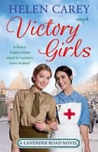 Victory Girls (Lavender Road 6) ebook by Helen Carey
