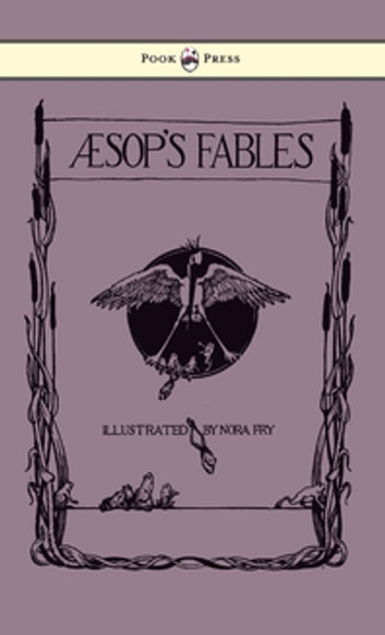 Aesop's Fables - Illustrated in Black and White By Nora Fry ebook by Aesop