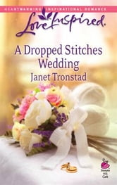 A Dropped Stitches Wedding ebook by Janet Tronstad