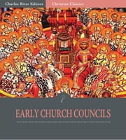 The Early Ecunemical Church Councils, 325 451 A.D. ebook by Anonymous