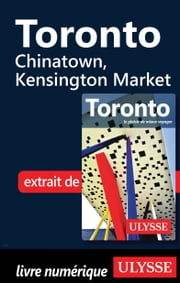 Toronto - Chinatown, Kensington Market ebook by Benoit Legault