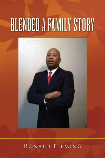Blended A Family Story ebook by Ronald Lee Fleming