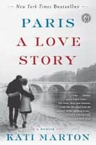 Paris: A Love Story 電子書 by Kati Marton