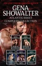Atlantis Series Complete Collection ebook by Gena Showalter