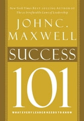 Success 101 - What Every Leader Needs to Know ebook by John C. Maxwell