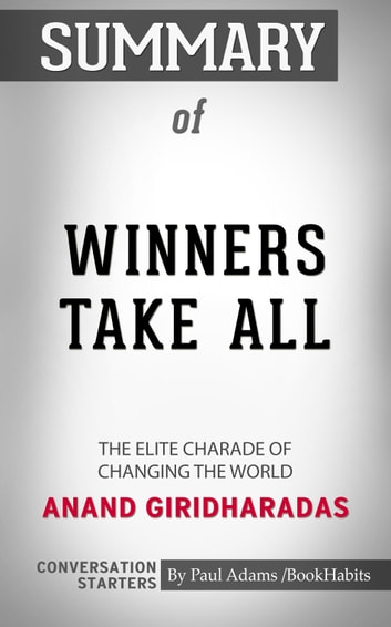 Summary Of Winners Take All The Elite Charade Of Changing The World