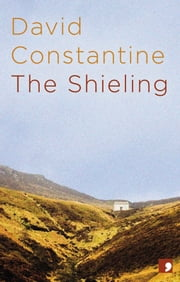 The Shieling ebook by David Constantine