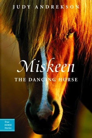 Miskeen - The Dancing Horse ebook by Judy Andrekson