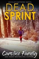 Dead Sprint ebook by Caroline Fardig