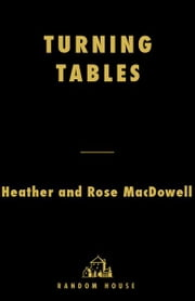 Turning Tables ebook by Heather MacDowell,Rose MacDowell
