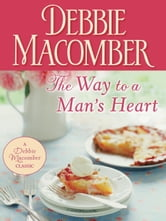 The Way to a Man's Heart ebook by Debbie Macomber