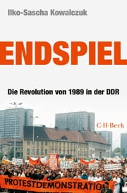 Endspiel - Die Revolution von 1989 in der DDR ebook by Kobo.Web.Store.Products.Fields.ContributorFieldViewModel