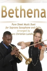 Bethena Pure Sheet Music Duet for Soprano Saxophone and Cello, Arranged by Lars Christian Lundholm ebook by Pure Sheet Music