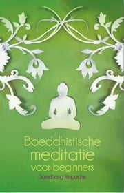 Boeddhistische meditatie voor beginners ebook by Kobo.Web.Store.Products.Fields.ContributorFieldViewModel