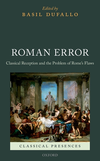 Roman Error - Classical Reception and the Problem of Rome's Flaws eBook by