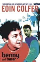 Benny and Omar eBook by Eoin Colfer