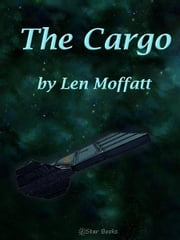 The Cargo ebook by Len Moffatt