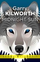 Midnight's Sun ebook by Garry Kilworth