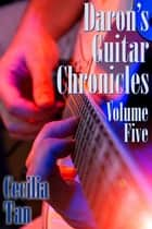 Daron's Guitar Chronicles: Volume Five ebook by Cecilia Tan