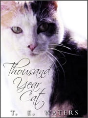 Thousand-Year Cat ebook by T. E. Waters