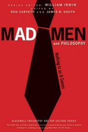 Mad Men and Philosophy - Nothing Is as It Seems ebook by William Irwin,James B. South,Rod Carveth