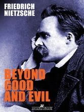 Beyond Good and Evil ebook by Friedrich Nietzsche,Friedrich Nietzsche,Friedrich Nietzsche