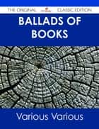 Ballads of Books - The Original Classic Edition ebook by Various
