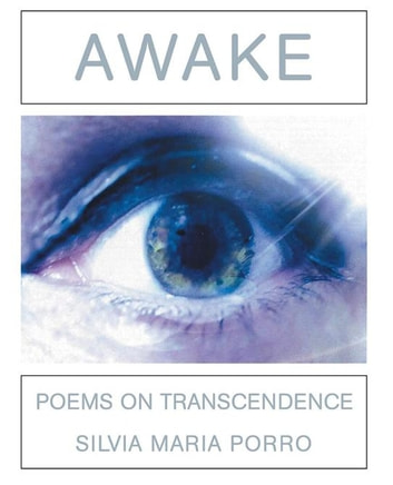 Awake - Poems on Transcendence ebook by Silvia Maria Porro