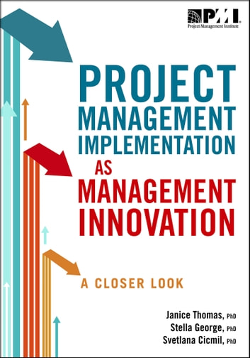 Project Management Implementation as Management Innovation - A Closer Look ebook by Stella George, PhD,Janice Thomas, PhD