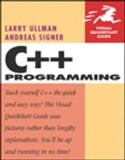 C++ Programming - Visual QuickStart Guide ebook by Larry Ullman,Andreas Signer