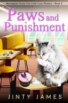 Paws and Punishment - A Norwegian Forest Cat Cafe Cozy Mystery, #5 ebook by Jinty James