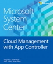 Microsoft System Center Cloud Management with App Controller ebook by Keith Mayer,Yung Chou