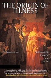 The Origin of Illness: Psychological, Physical and Social ebook by Keppe, Norberto R.