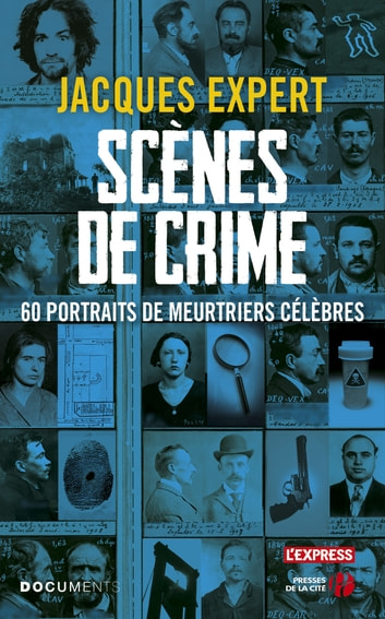 Scènes de crime ebook by Jacques EXPERT