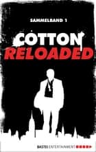 Cotton Reloaded - Sammelband 01 - 3 Folgen in einem Band ebook by Mario Giordano, Peter Mennigen, Jan Gardemann