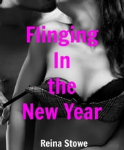 Flinging In the New Year - Upton All Night, #6 ebook by Reina Stowe