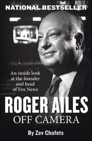 Roger Ailes - Off Camera ebook by Ze'ev Chafets