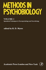 Methods in Psychobiology - Specialized Laboratory Techniques in Neuropsychology and Neurobiology ebook by R. D. Myers