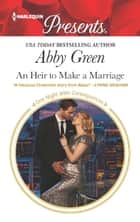 An Heir to Make a Marriage ebook by Abby Green