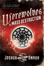 Werewolves of Mass Destruction - Gripping Tales of the Impossible, #1 ebook by Joshua Unruh