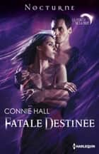 "Fatale destinée - Série ""Le cercle de la nuit"", vol. 1 ebook by Connie Hall"
