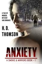 Anxiety: A Tale of Murder, Mystery and Romance ebook by H. D. Thomson
