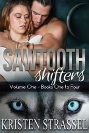 Sawtooth Shifters Volume 1 ebook by Kristen Strassel