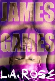 James Games ebook by L.A. Rose